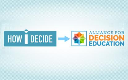 How I Decide is now Alliance for Decision Education